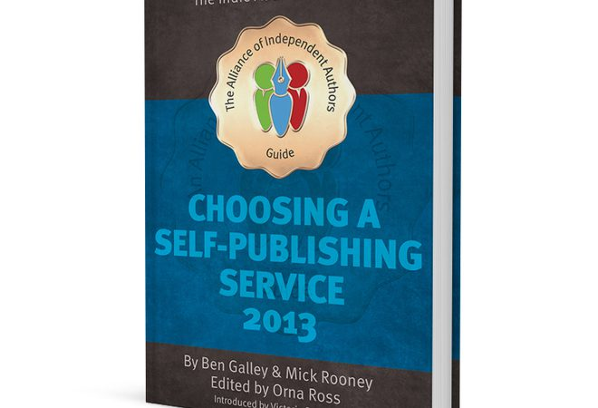 Choosing A Self-Publishing Service. The Alliance Of Independent Authors (ALLi) Guide.