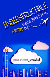 Cover of Indiestructible edited by Jessica Bell