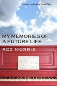 Cover of Roz Morris's first novel, My Memories of a Future Life