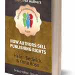 How Authors Sell Publishing Rights Orna Ross and Helen Sedwick