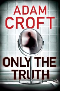 Cover of Only the Truth by Adam Croft