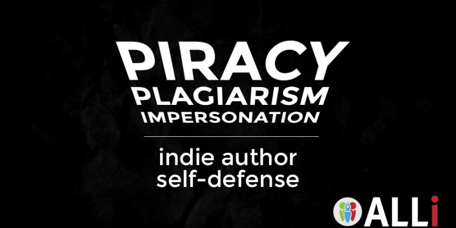 Indie Author Self-Defense: Piracy, Plagiarism, And Impersonation (Part 2 Of 3)