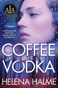 Cover of Coffee and Vodka by Helena Halme
