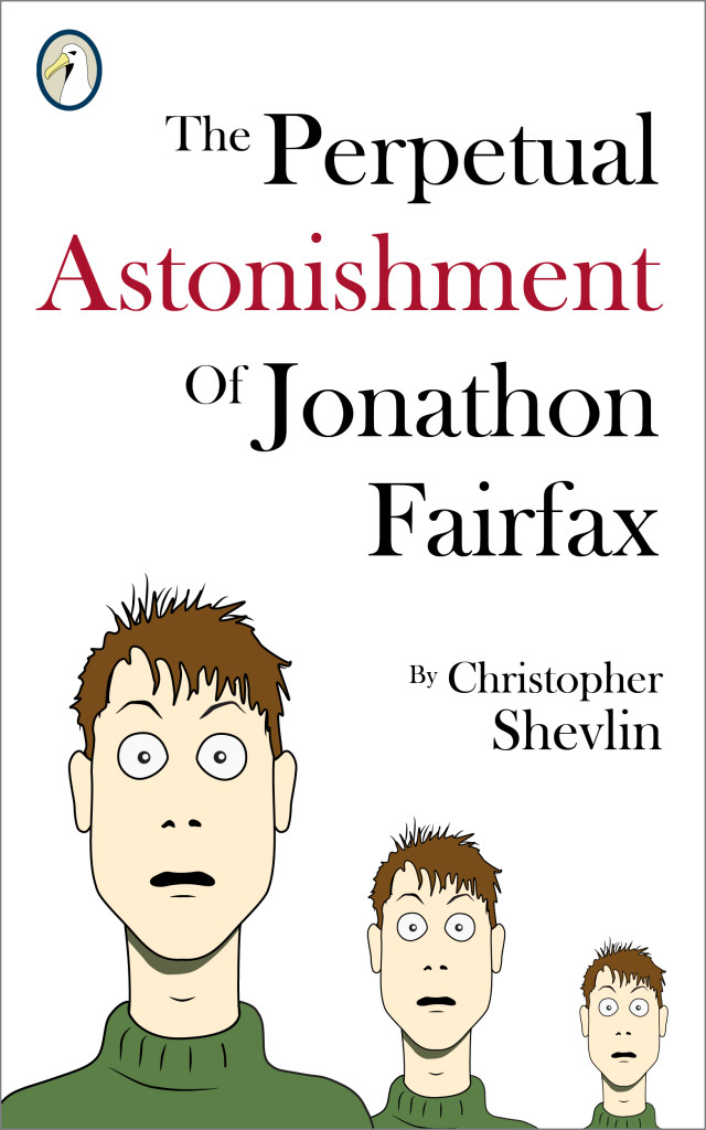 Cover Of The Perpetual Astonishment Of Jonathan Fairfax By Christopher Shevlin