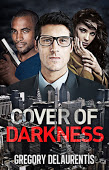 "Cover of Gregory Delaurentis' thriller, ""Cover of Darkness"""