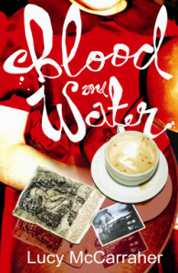 "Cover of Lucy McCarraher's novel ""Blood and Water"""