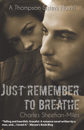 Cover of Just Remember to Breathe by Charles Sheehan-Miles