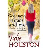 Cover of Goodness, Grace and Me by Julie Houston