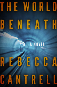 Cover of The World Beneath by Rebecca Cantrell