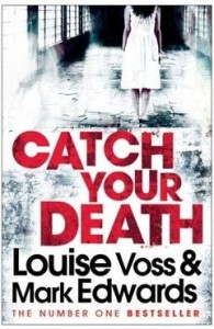 Cover of Catch Your Death by Louise Voss and Mark Edwards