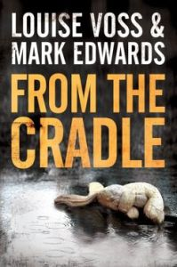 Cover of From the Cradle by Louise Voss and Mark Edwards