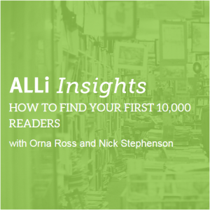 ALLi Insights How to find your first 10000 Readers with Nick Stephenson and Orna Ross