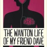The Wanton Life of My Friend Dave