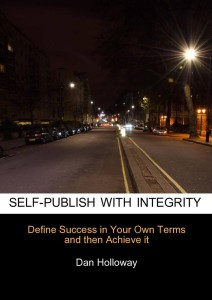 "Cover of Dan Holloway's book, ""Self-publish with Integrity"""
