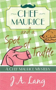 Novel cover for Chef Maurice and a Spot of Truffle