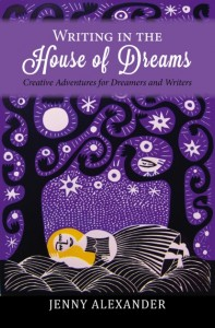 "Cover of ""Writing in the House of Dreams"""
