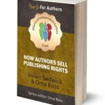 How Authors Sell Publishing Rights includes more information on copyright