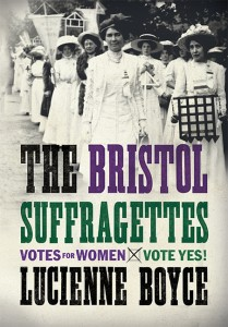 cover of The Bristol Suffragettes by Lucienne Boyce