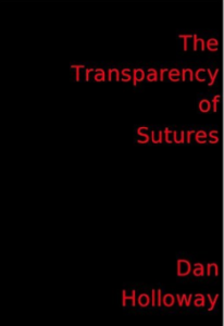 The Transparency of Sutures Dan Holloway Indie Author Fringe Giveaway