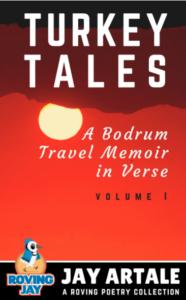 Turkey Tales: A Bodrum Travel Memoir in Verse Jay Artale