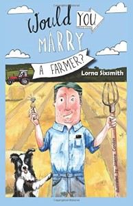 "Cover of ""Would You Marry a Farmer?"""