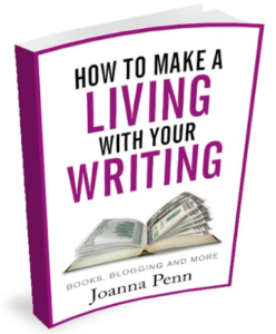 How to make a living with your writing Joanna Penn