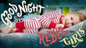 Rebel Girls, from the book's Kickstarter