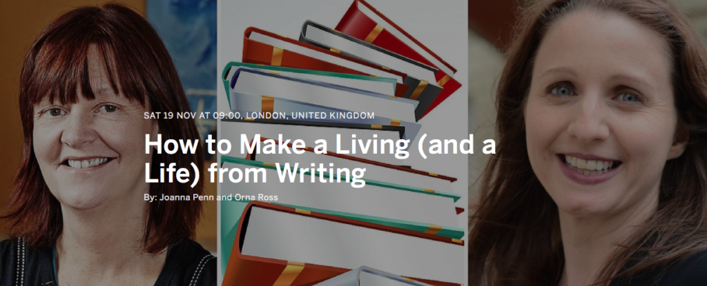 How to make a living (and a life) form writing Orna Ross Joanna Penn