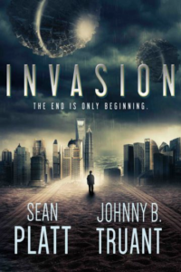 Invasion By Johnny B. Truant and Sean Platt