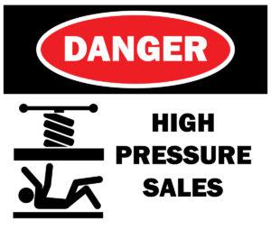 sign: Danger, High Pressure Sales