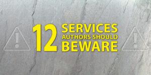 Title: 12 Services Authors Should Beware