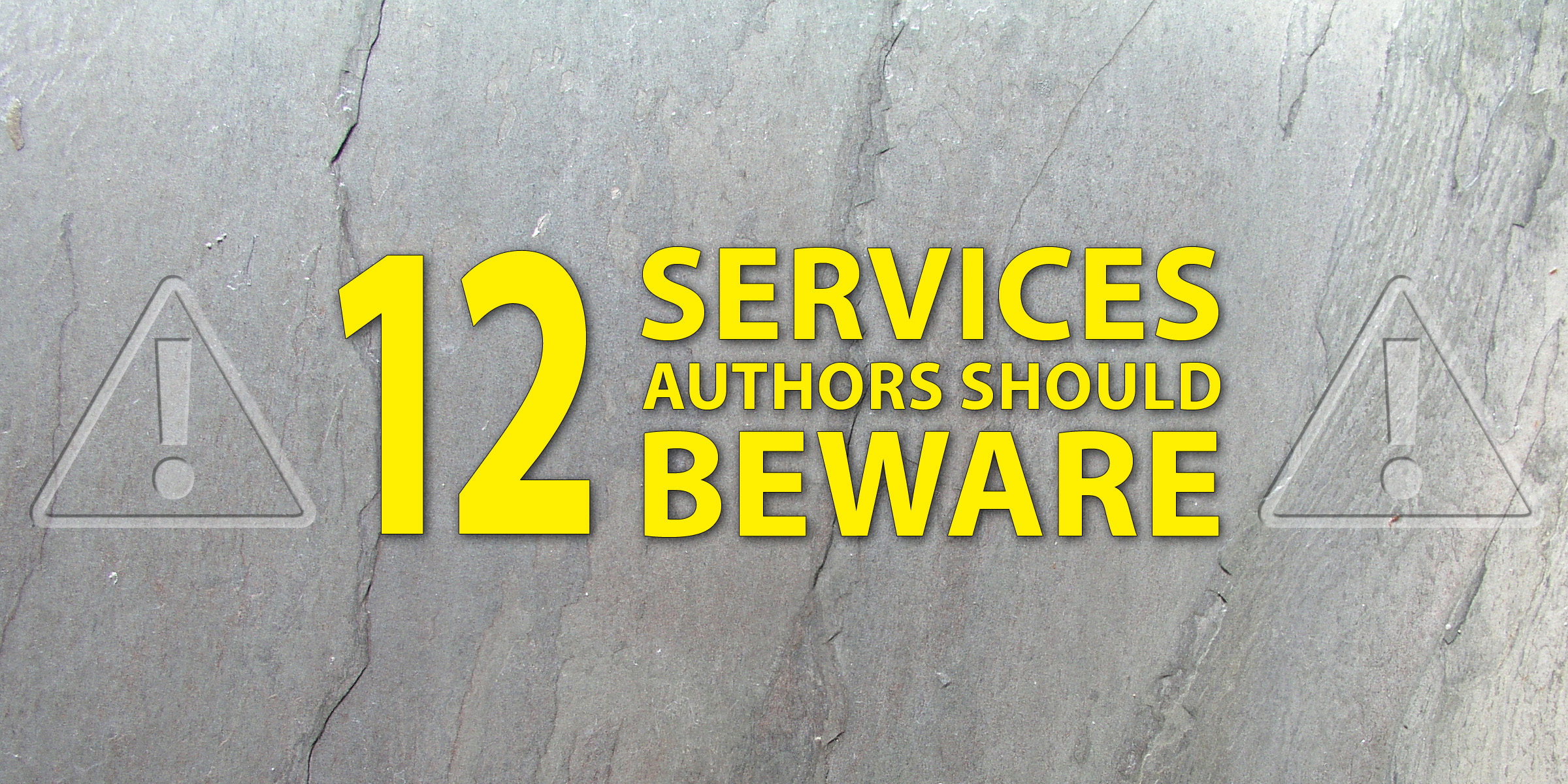 Title: 12 Services Authors Should Beware