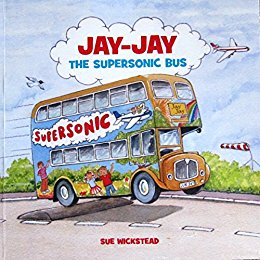 Cover of Jay-Jay the Supersonic Bus by Sue Wickstead