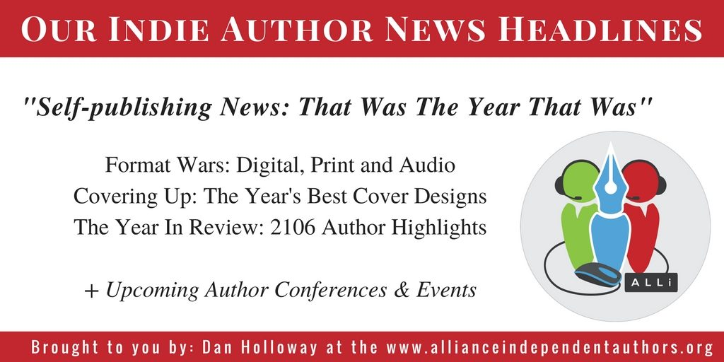 Self-Publishing and Indie Author News from Dan Holloway at the Alliance of Independent Authors