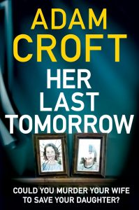 Cover of Her Last Tomorrow by Adam Croft