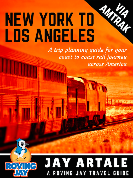 New York to Los Angeles by Amtrak Trip Planning guide Jay Artale
