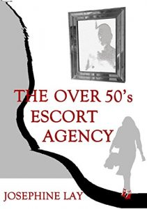Cover of The Over 50's Escort Agency by Josephine lay