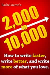 2k to 10k: Writing Faster, Writing Better, and Writing More of What You Love Kindle Edition Rachel Aaron