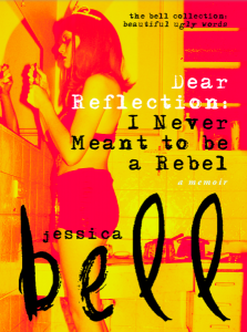 Dear Reflection: I Never Meant to be a Rebel.