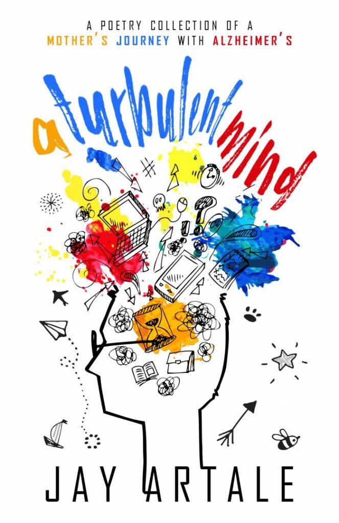Jay Artale A Turbulent Mind Alzheimer's Poetry
