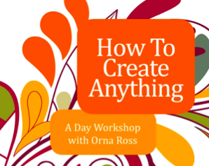 How to Create Anything with Orna Ross