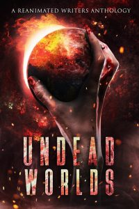 cover of Undead Worlds anthology