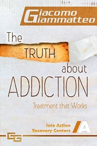 Cover of the Truth about Addiction