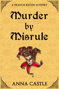 cover of Murder by Misrule by Anna Castle