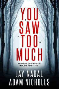 cover of You Saw Too Much by Jay Nadal and Adam Nicholls