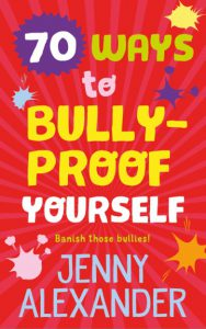 cover of 70 Ways to Bully-proof Yourself, a self-help guide for children about bullying