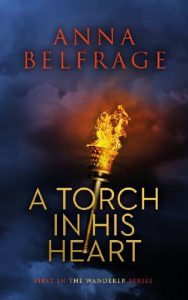 Cover of A Torch in his Heart by Anna Belfrage