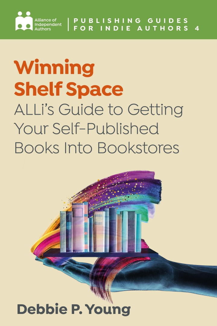 Winning Shelf Space: ALLi's Guide To Getting Your Self-Published Books Into Bookstores