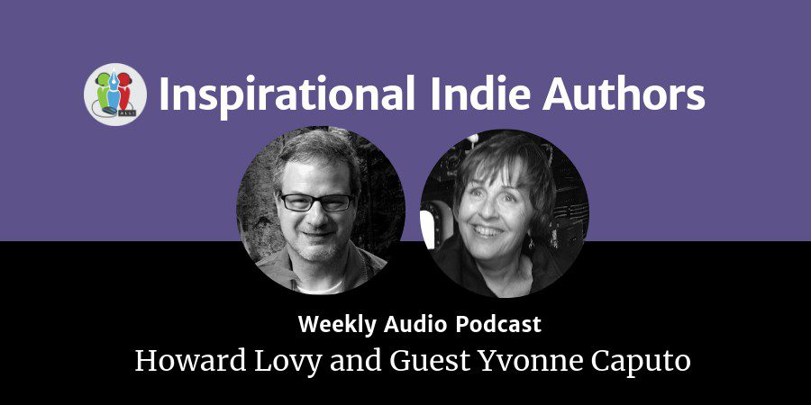 Inspirational Indie Authors: Yvonne Caputo Rediscovers Her Father Through World War II Stories