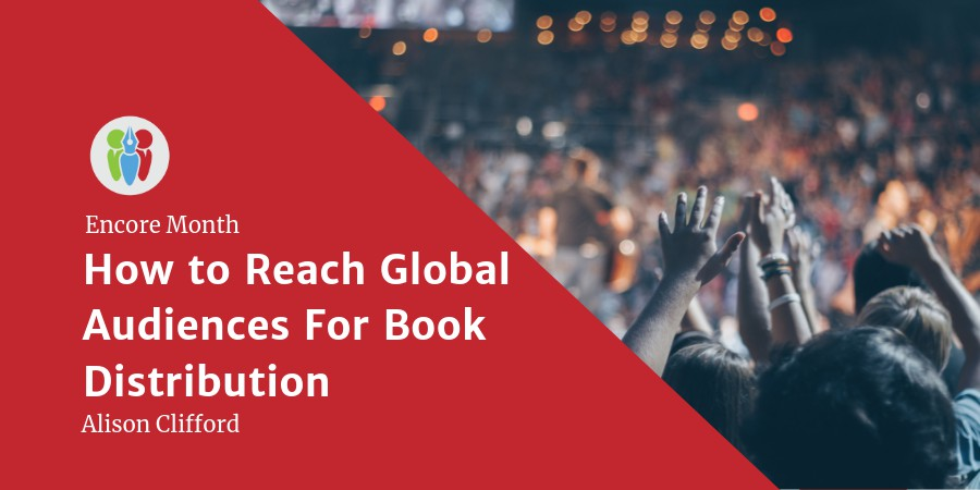 Encore Month: How To Increase Your Global Reach